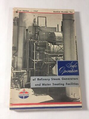 Safe Operation Of Refinery Steam Generators And Water Treating 1st Edition 1967