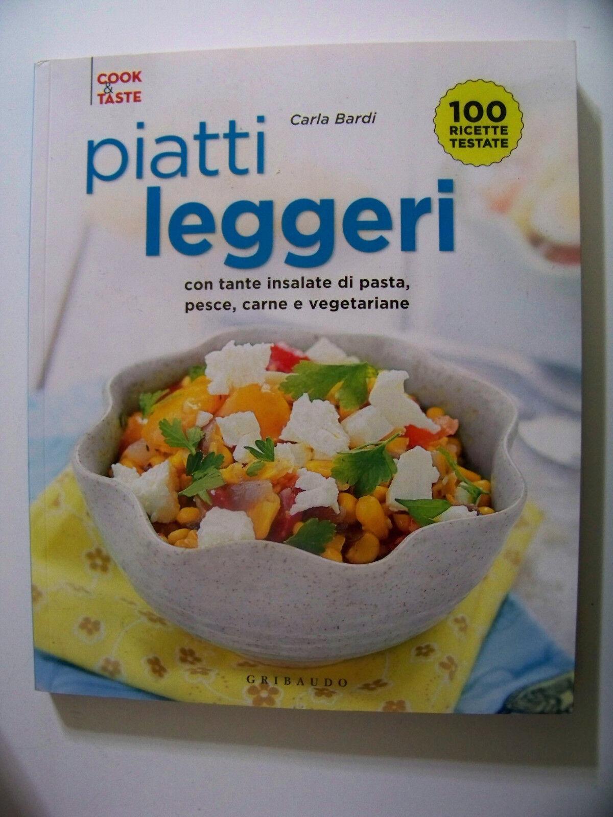 Piatti Leggeri. Con Tante Insalate Di Pasta, Pesce, Carne e vegetariane Bardi