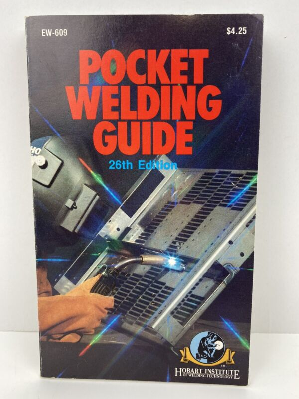 Pocket Welding Guide 26th Edition Soft-Cover Book Hobart Institute, EW-609 1993