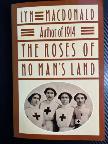 The Roses Of No Man s Land MacDonald, Lyn Paperback Used - Very Good - $35.00