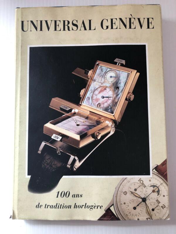 Universal Genève 100 ans de Tradition Horlogère Watch Book Rare