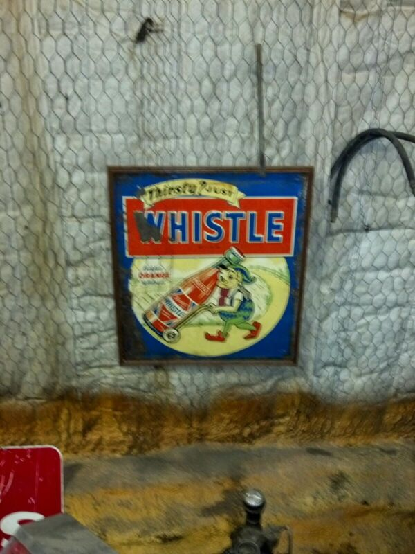 "VINTAGE ""THIRSTY? JUST WHISTLE"" barn find TIN SIGN. 30"" X 26"". Whistle Soda Cola"