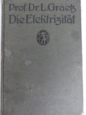 Die Elektrizität und ihre Anwendungen - Prof. Dr. L. Graetz - 20.Auflage
