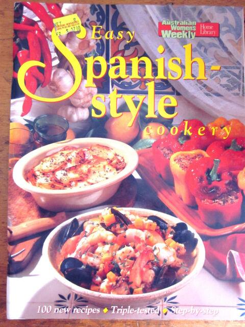 ~EASY SPANISH STYLE COOKERY - AUSTRALIAN WOMEN'S WEEKLY - VGC~