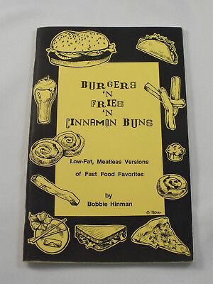 Burgers 'n Fries 'n Cinnamon Buns : Low-Fat, Meatless Versions of Fast Food...