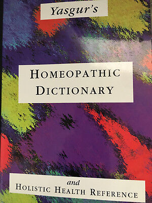 Yasgurs Homeopathic Dictionary And Holistic Health Reference By Jay Yasgur
