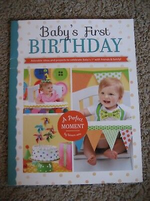Baby's First BIRTHDAY, Leisure Arts, Adorable Ideas & Projects for 1st Birthday](Baby Birthday Ideas)