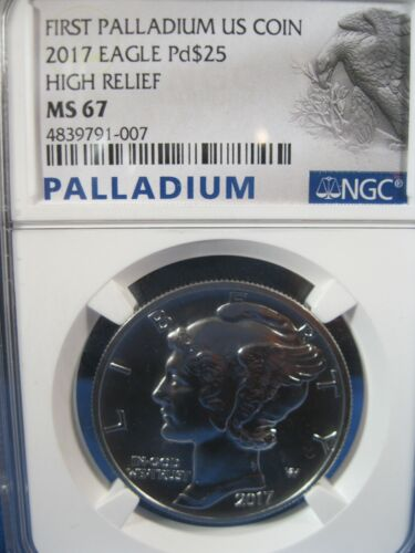 2017 PALLADIUM EAGLE HIGH RELIEF NGC MS 67   FIRST US PALLADIUM COIN