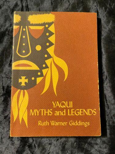 YAQUI MYTHS AND LEGENDS - U OF ARIZONA - RUTH WARNER GIDDINGS 1974 PB HARRY BEHN