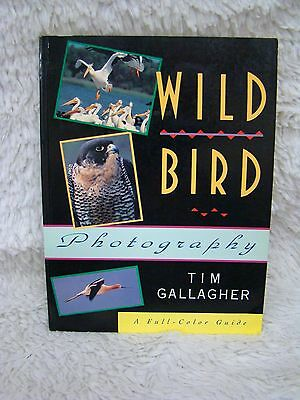 Wild Bird Photography (1994) Paperback Book by Tim Gallagher, Nature Book
