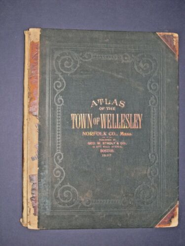 ATLAS OF THE TOWN OF WELLESLEY, MA., 1897. ATLAS COMPLETE AND IN GOOD CONDITION.