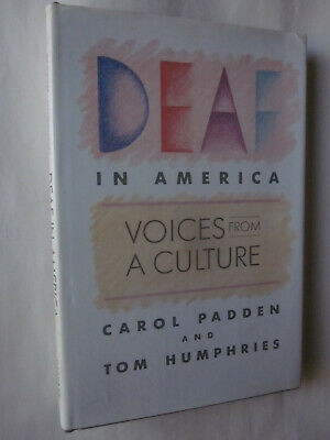Deaf in America: Voices from a Culture by Carol A. Padden (1988 HC) very