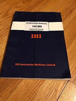 Genuine Ihi Hc80 Crawler Crane Operators Operation Manual