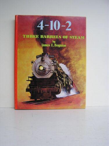 1973 HB Book THE 4-10-2: THREE BARRELS OF STEAM, James Boynton