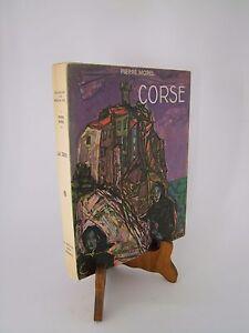 LA CORSE : PIERRE MOREL - 1955 - EDITIONS ARTHAUD - France - LA CORSE : PIERRE MOREL - 1955 - EDITIONS ARTHAUD - France
