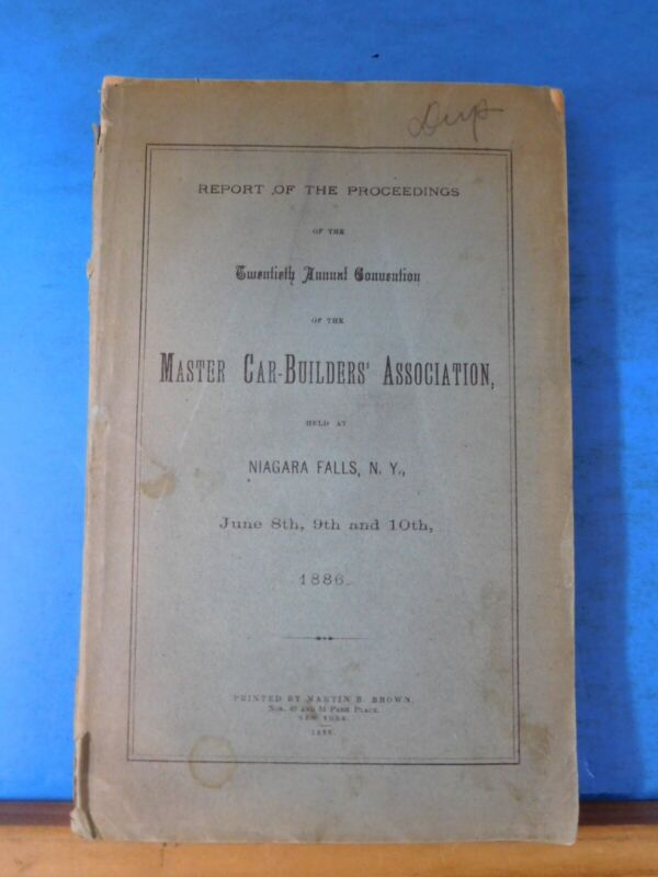 Report of Proceedings Master Car-Builders Association 1886 Soft Cover