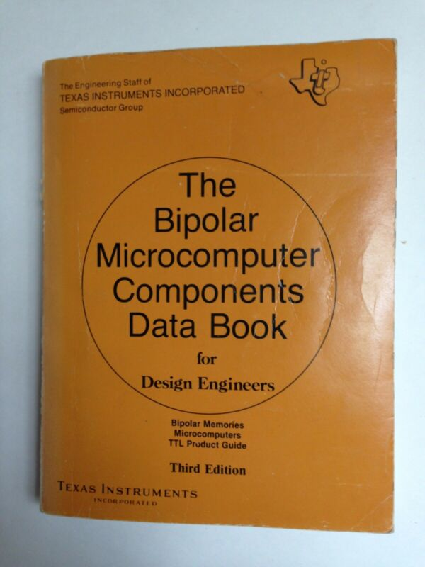 Texas Instruments, The Bipolar Microcomputer Components Data Book, Vintage 1981