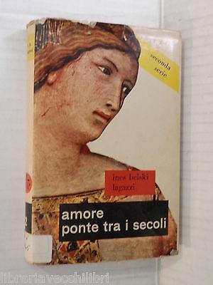 AMORE PONTE TRA I SECOLI Ines Belski Lagazzi Edizione Paoline 1957 romanzo libro