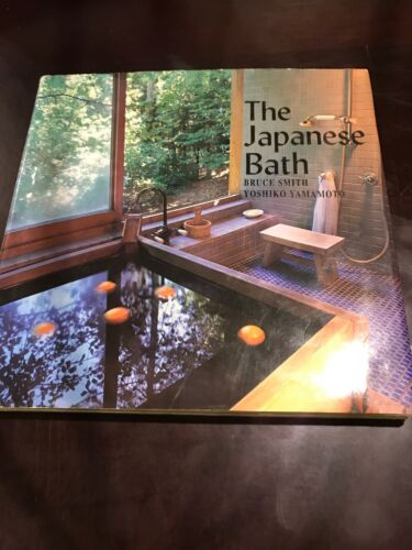 The Japanese Bath By Bruce Smith 2001, Hardcover, Reprint  - $8.49