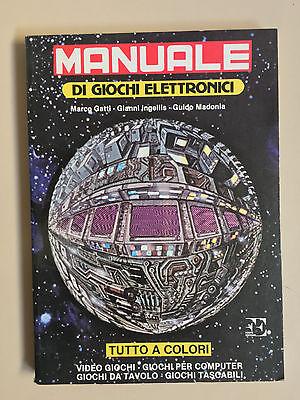 Manuale di giochi elettronici di M.Gatti - G.Ingellis - G.Madonia Ed. Forte 1984