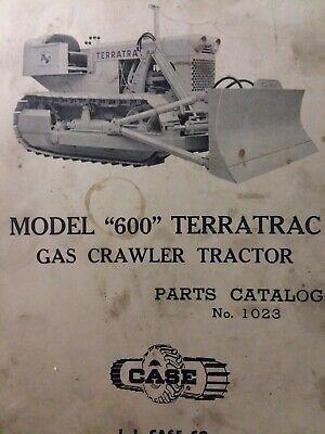 Case Dozer Tractor Backhoe Model 600 Terratrac Gasoline Crawler Parts Manual