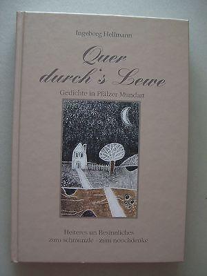 Quer durch's Lewe Gedichte in Pfälzer Mundart Heiteres un Besinnliches .. 2007