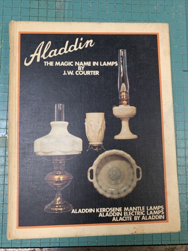 Aladdin The Magic Name in Lamps by J.W. Courter (Hardcover 1971) 1st Printing