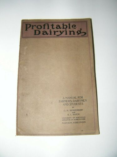 1915 PROFITABLE DAIRYING MANUAL FOR  FARMERS STUDENTS  BENKENDORF & HATCH