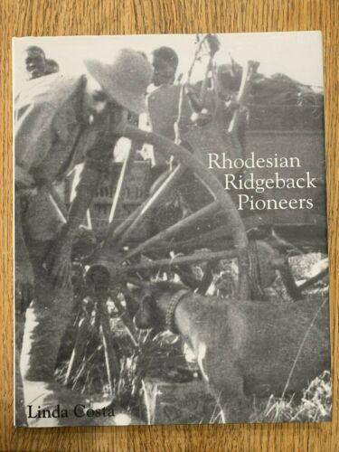 Rhodesian Ridgeback Pioneers Signed by author Linda Costa 2004 RARE Hard Cover