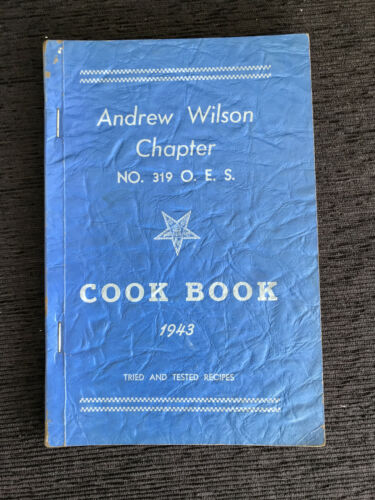 1943 OES Order Eastern Star Andrew Wilson Chapter Cookbook  No. 319
