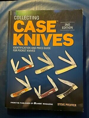 Collecting Case Knives: Identification and Price Guide by Steve Pfeiffer