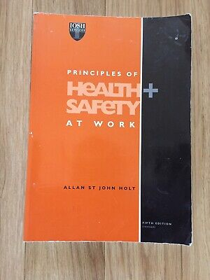 Principles of Health and Safety at Work by Holt, Allan St John Paperback Book