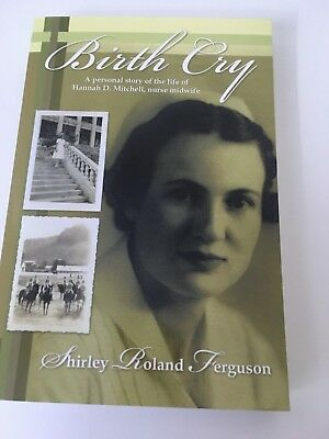 Birth Cry: A Personal Story of the Life of Hannah D. by shirley roland ferguson  (Story Of Hannah)