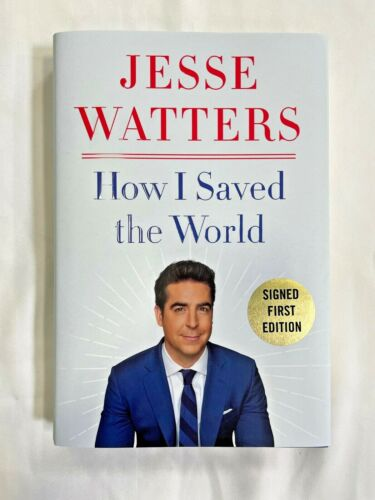 How I Saved the World - by Jesse Watters (SIGNED)