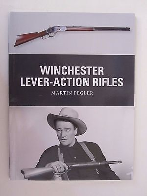 Osprey Weapon 42:  Winchester Lever-Action Rifles - Well -