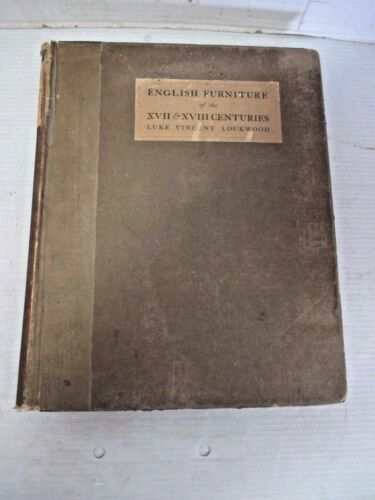 Signed Book - English Furniture of the XVII & XVIII Centuries for Tiffany 1907