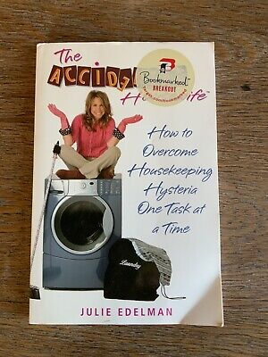The Accidental Housewife: How to Overcome Housekeeping Hysteria book Edelman