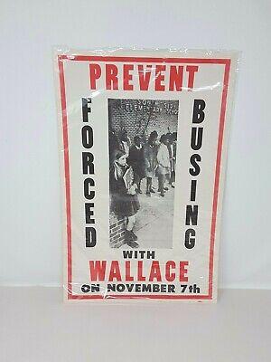 Vtg GEORGE WALLACE Segregation Sign FORCED BUSING Poster NOS Political Election