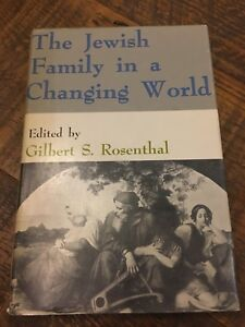 The Jewish family in a changing world by Gilbert Rosenthal