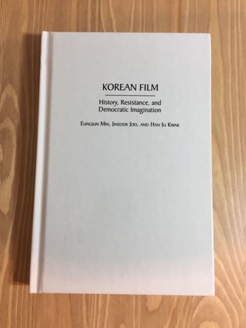 Korean Film: History, Resistance and Democratic Imagination by Han Ju Kwak,...