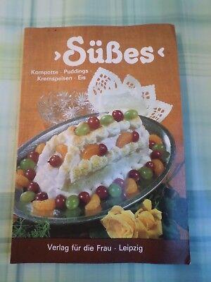 Süßes - DDR Dessert Taschenbuch Verlag für die Frau 1984