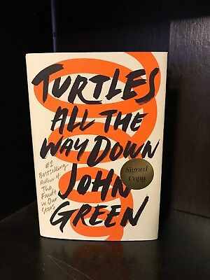 Turtles All The Way Down By John Green 2017 Hardcover Signed 1St 1St Dftba