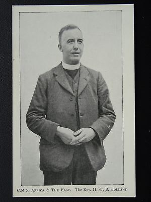 Rev H St B Holland CMS Church Missionary Society AFRICA & THE EAST EXH c1910 PC