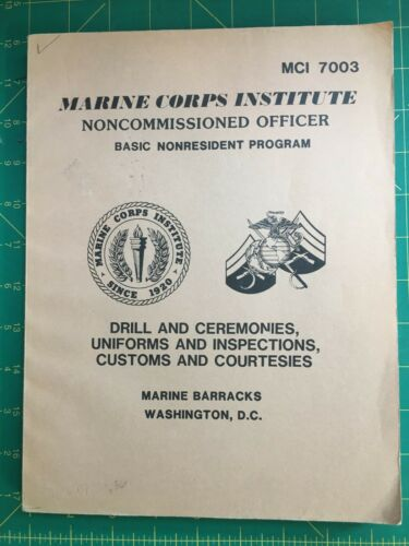 USMC, NCO, MCI Drill and Ceremonies, Uniforms and Inspections &  Customs 241pp