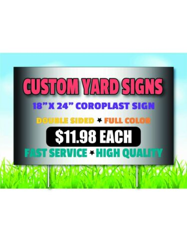 Custom Yard Sign - Coroplast Double Sided Print Full Color 18 x 24 (No Stand)
