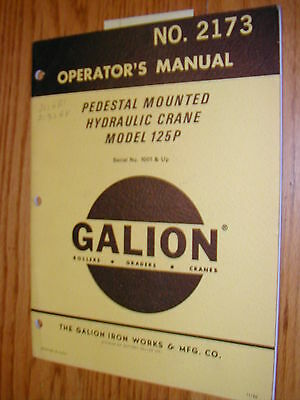 Galion 125p Operators Manual Hyd. Pedestal Crane Operation Maintenance 2173