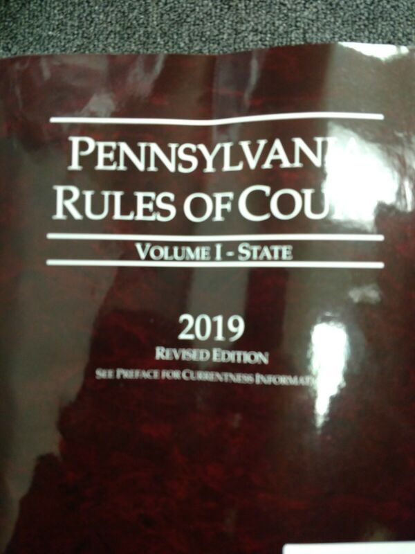 Pennsylvania Rules of Court - Vol I State Revised Edition- 2019