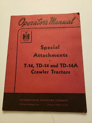 International Harvester Special Attachment T-14 Crawler Tractor Operator Manual