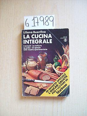 L. BUONFINO - LA CUCINA INTEGRALE - MONDADORI - 1977