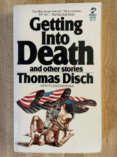 Thomas Disch GETTING INTO DEATH AND OTHER STORIES 1977 Sleaze Great Cover Art